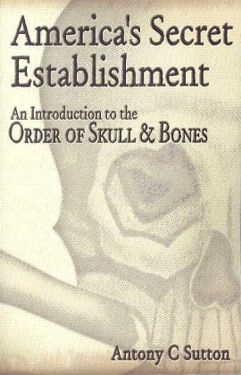 antony-sutton_americas_secret_establishment_an_introduction_to_th_order_of_skull-n-bones