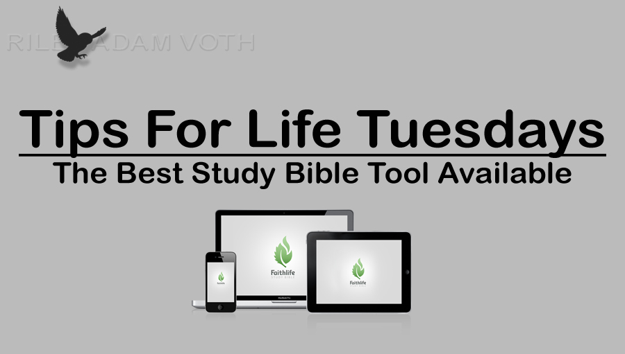 Tips For Life Tuesday Faithlife Study Bible Tool Resource Riley Adam Voth