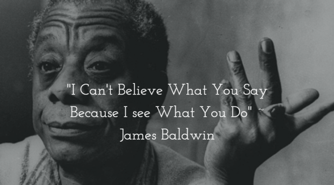 A Perfect James Baldwin Quote And Trump's First Acts as POTUS | Blog#42