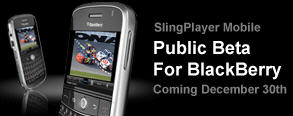 SlingPlayer Mobile for BlackBerry Beta coming Dec. 30th