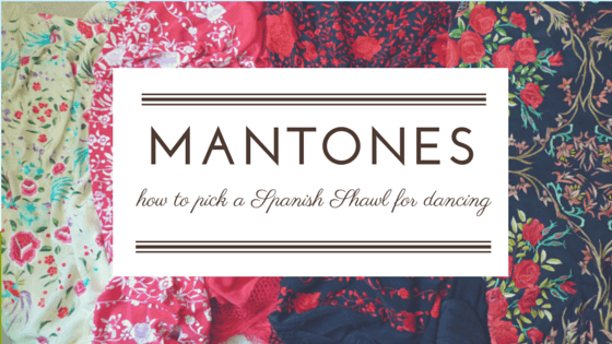 How to Pick a Manton (Spanish Shawl) for Dancing