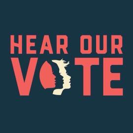 Hear Our Vote – Women's Marches January 20 & 21