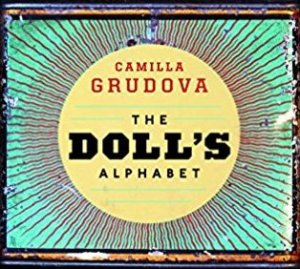 Camilla Grudova's <i>The Doll's Alphabet</i>