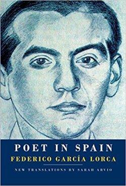Lorca's Poet In Spain, translated by Sarah Arvio