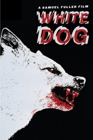 Sam Fuller's White Dog movie poster