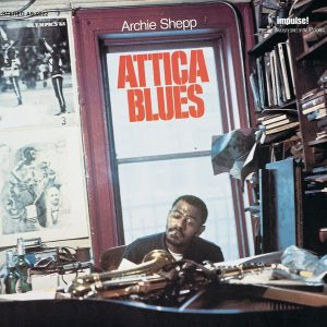 Attica Blues, by Archie Shepp. An interview with Archie Shepp, September 2020