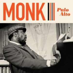 A review of Thelonious Monk's Palo Alto