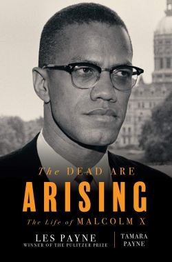 The Dead are Arising: The Life of Malcolm X, a review is at Riot Material