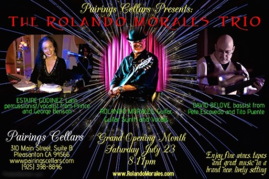 Rolando Morales , Estaire Godinez and David Belove will perform on Saturday July 23rd at Pairings Cellars in downtown Pleasanton.