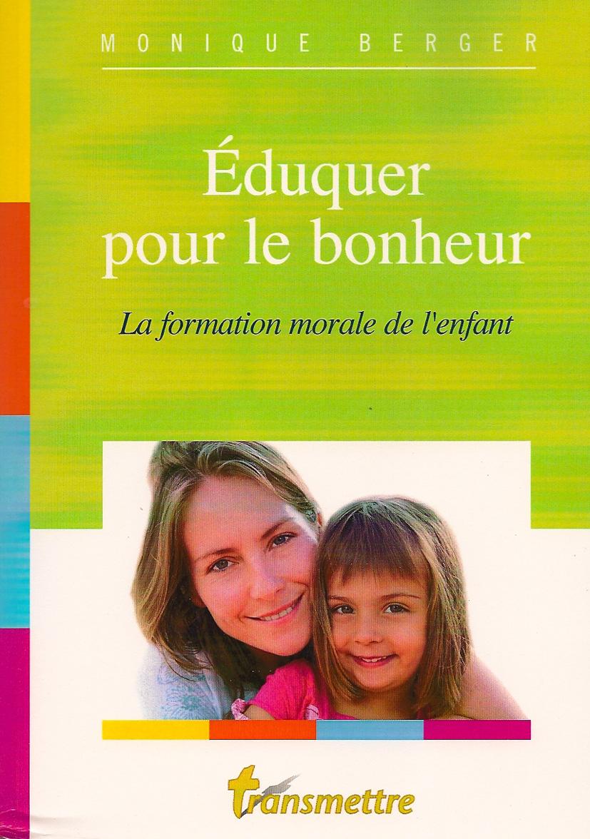 éduquer Pour Le Bonheur Riposte Catholique