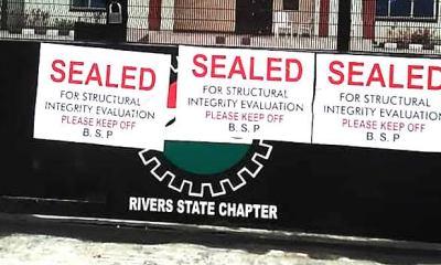 Rivers, NLC in war of words over sealed Secretariat