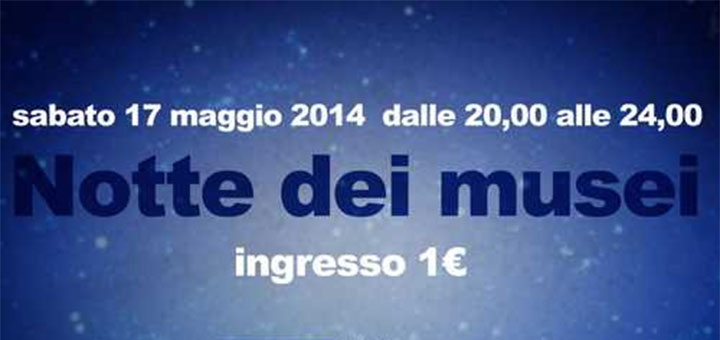 Notte dei Musei 2014: ingresso a 1 Euro