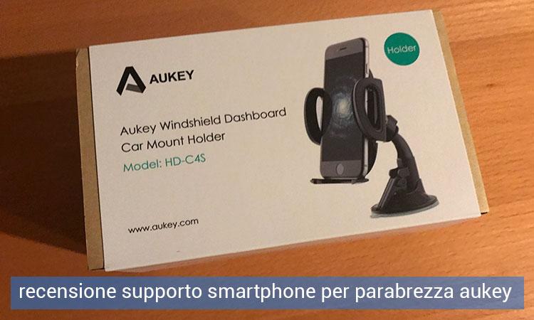 Recensione Supporto Smartphone per Parabrezza Aukey