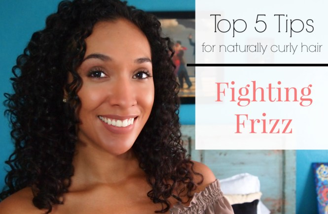 Frizz Fighting Tips for your Naturally Curly Hair