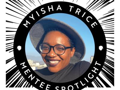 Mentee Spotlight: Myisha Trice