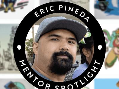 Mentor Spotlight: Eric Pineda