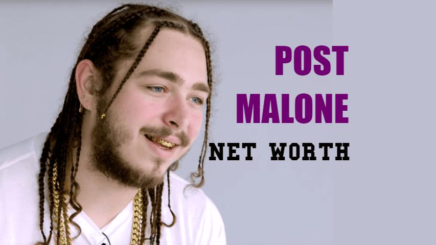 Post Malone Net Worth