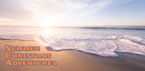 Summer Christmas Adventures