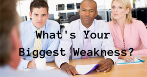 what's your biggest weakness?