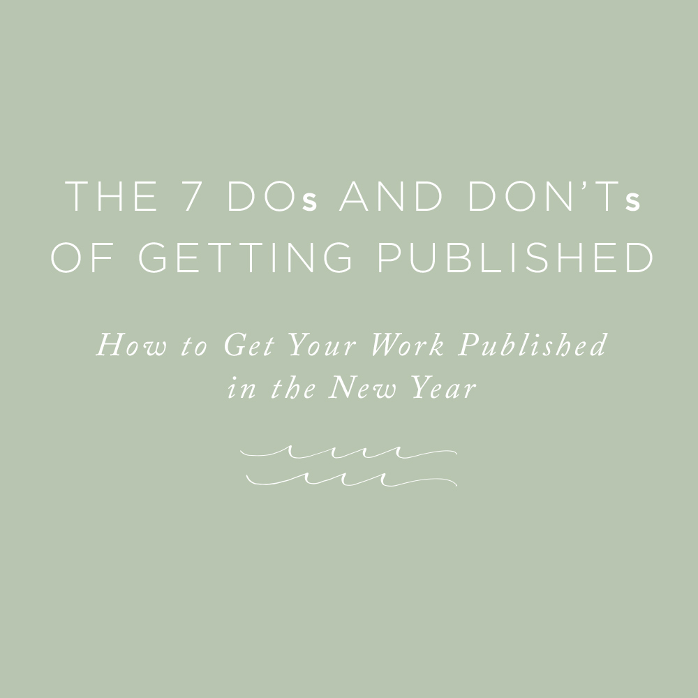 The 7 Dos and Don'ts of Getting Published | via the Rising Tide Society