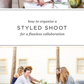 How to Organize a Styled Shoot