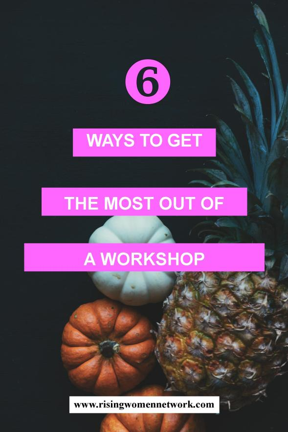 To stay on top of your have to make learning a lifelong, ongoing process. Today we're sharing a few thoughts on how to get the most out of a workshop.