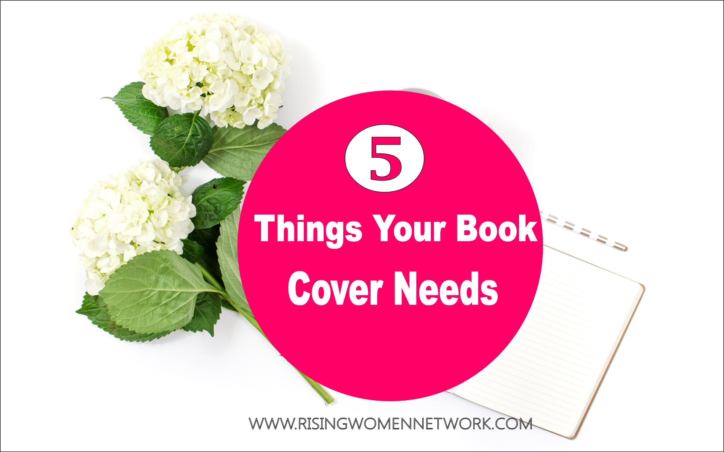 The 5 things your book cover needs rising women network the 5 things your book cover needs solutioingenieria Images