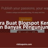 Cara Buat Blogspot Keren dan Banyak Pengunjung