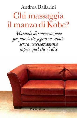 Andrea Ballarini - Chi massaggia il manzo di Kobe?
