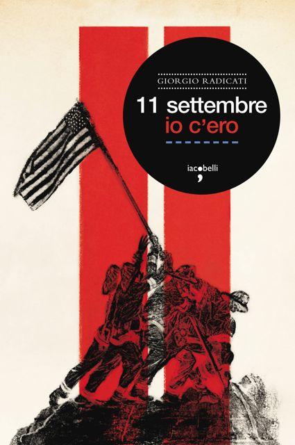 «11 settembre. Io c'ero» di Giorgio Radicati