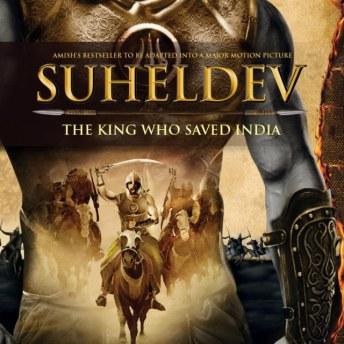 Amish Tripathi's Suheldev – The King Who Saved India (1)