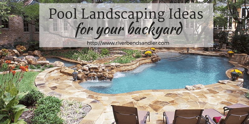 Pool Landscaping Ideas for Your Backyard - Riverbend ... on Backyard Pool And Landscaping Ideas id=66639