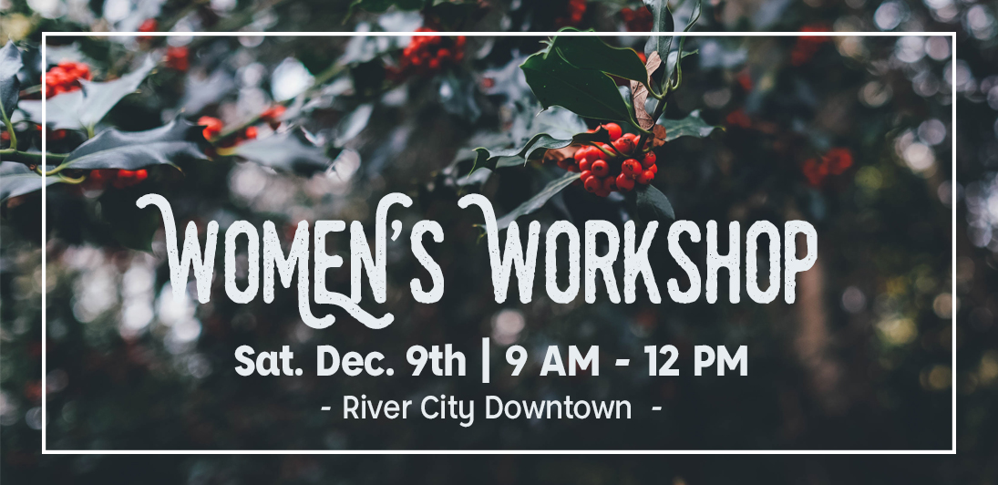 Women's Workshop: O Come Let Us Adore Him