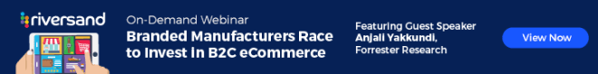 Webinar: Branded Manufacturers Race to Invest in B2C eCommerce