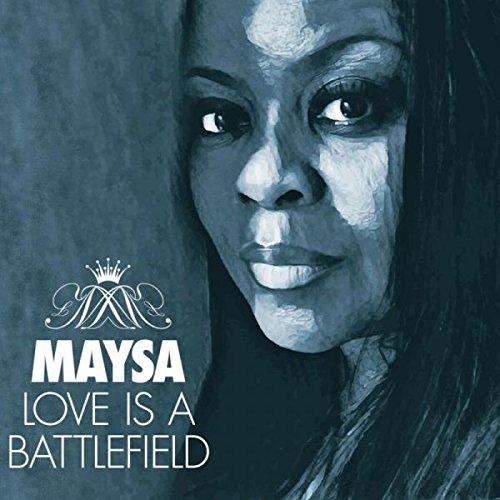 MAYSA – LOVE IS A BATTLEFIELD