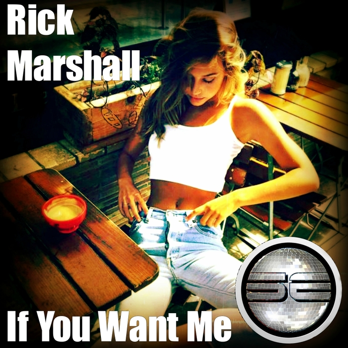 Rick Marshall - If You Want Me