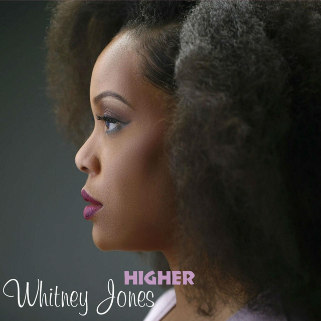 WHITNEY JONES – HIGHER
