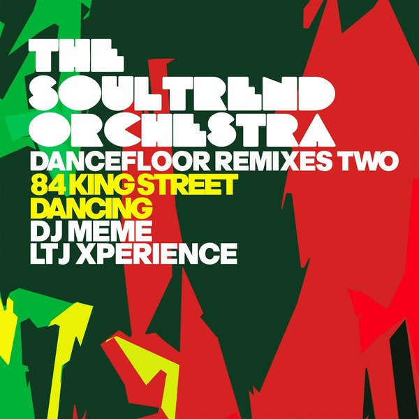The Soultrend Orchestra Dancefloor Remixes Two
