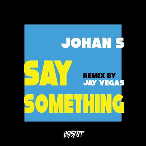 Joahn S – Say Something