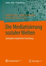 Die Mediatisierung sozialer Welter