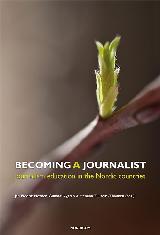 Jan Fredrik Hovden, Gunnar Nygren, Henrika Zilliacus-Tikkanen: Becoming a Journalist