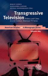 Birgit Däwes, Alexandra Ganser, Nicole Poppenhagen (Hrsg.): Transgressive Television