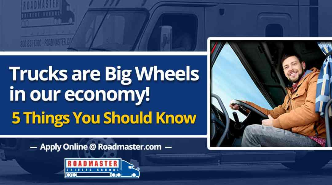 Truckers are big wheels in our economy — here are 5 things you should know