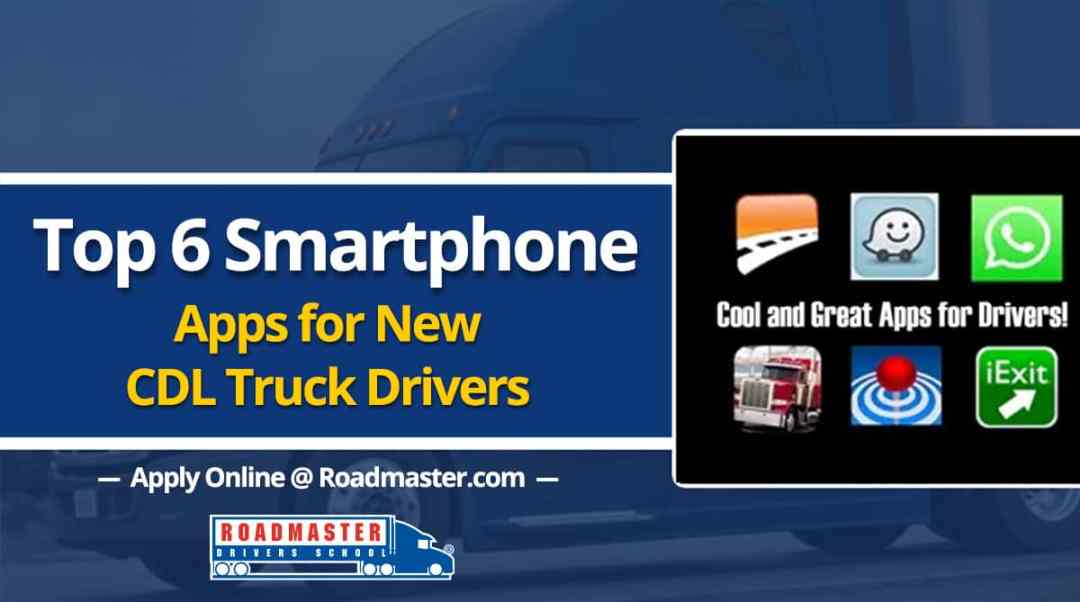 Top 6 smartphone apps for new Truck Drivers