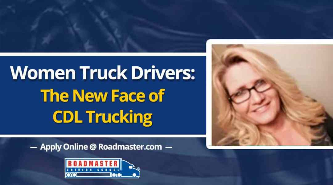 Women In Trucking Past Present And Future Of Female