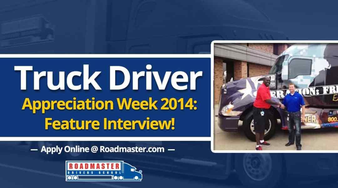 Truck Driver Appreciation Week 2014: Feature Interview!