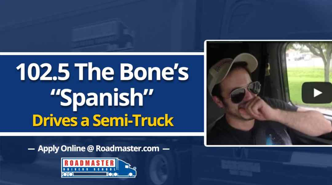 """102.5 The Bone's """"Spanish from The Mike Calta Show"""" Drives a Semi Truck!"""