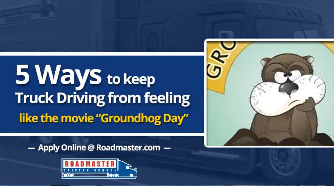 "5 Ways to Keep OTR Driving From Feeling Like the Movie ""Groundhog Day"""