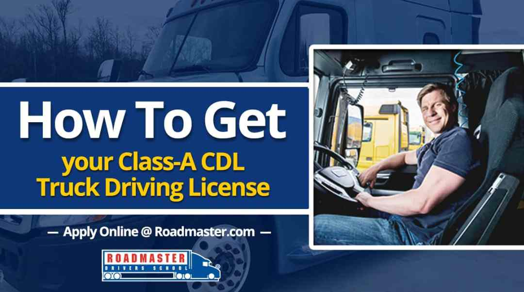 How To Get Your Class A CDL License
