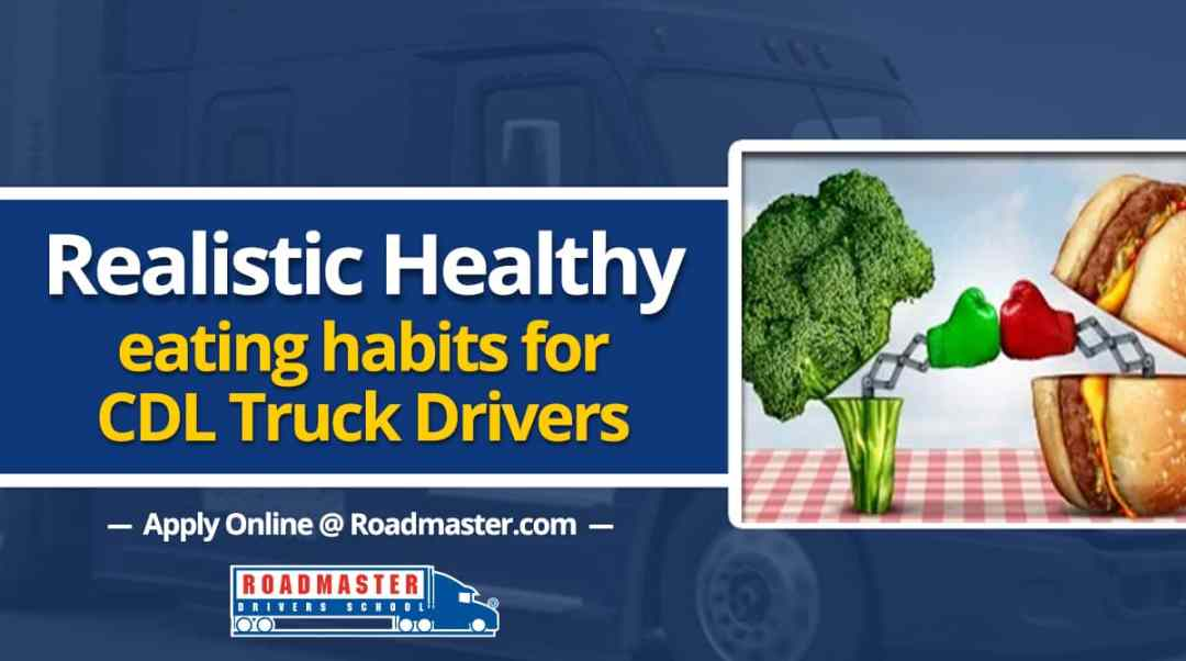 Realistic Healthy Eating Habits For OTR Truck Drivers